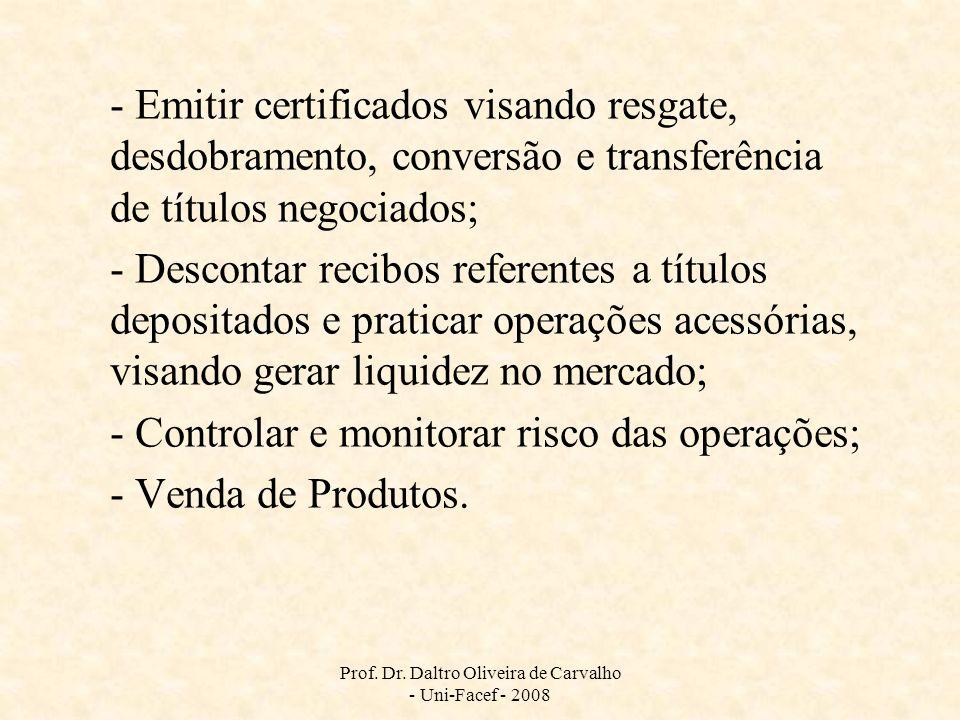 Prof. Dr. Daltro Oliveira de Carvalho - Uni-Facef - 2008 - Emitir certificados visando resgate, desdobramento, conversão e transferência de títulos ne