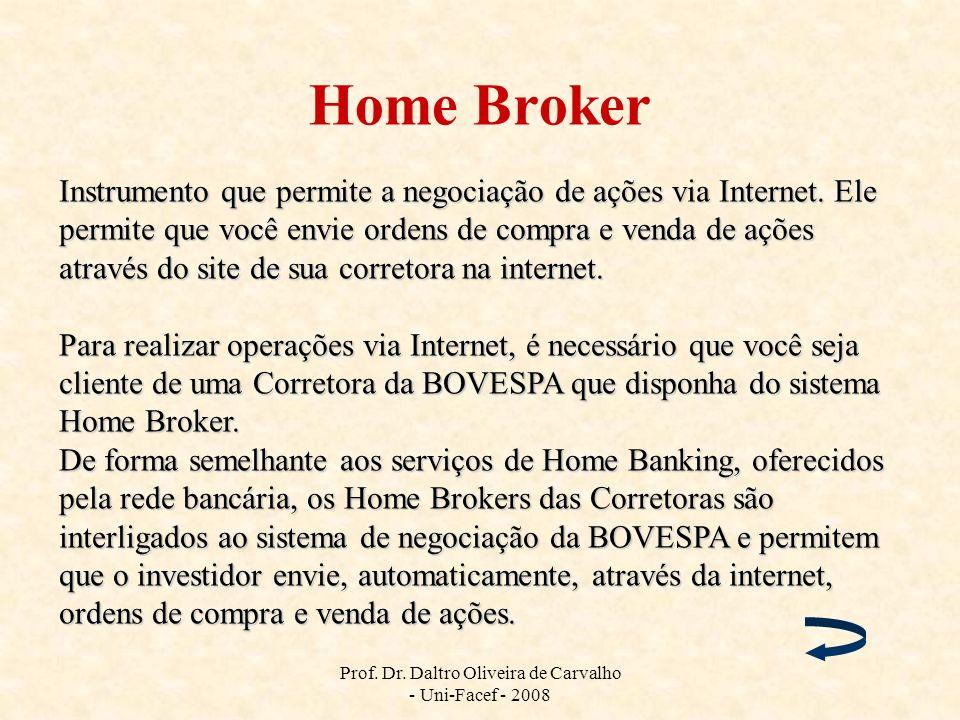 Home Broker Instrumento que permite a negociação de ações via Internet. Ele permite que você envie ordens de compra e venda de ações através do site d