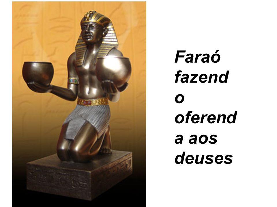 Faraó fazend o oferend a aos deuses