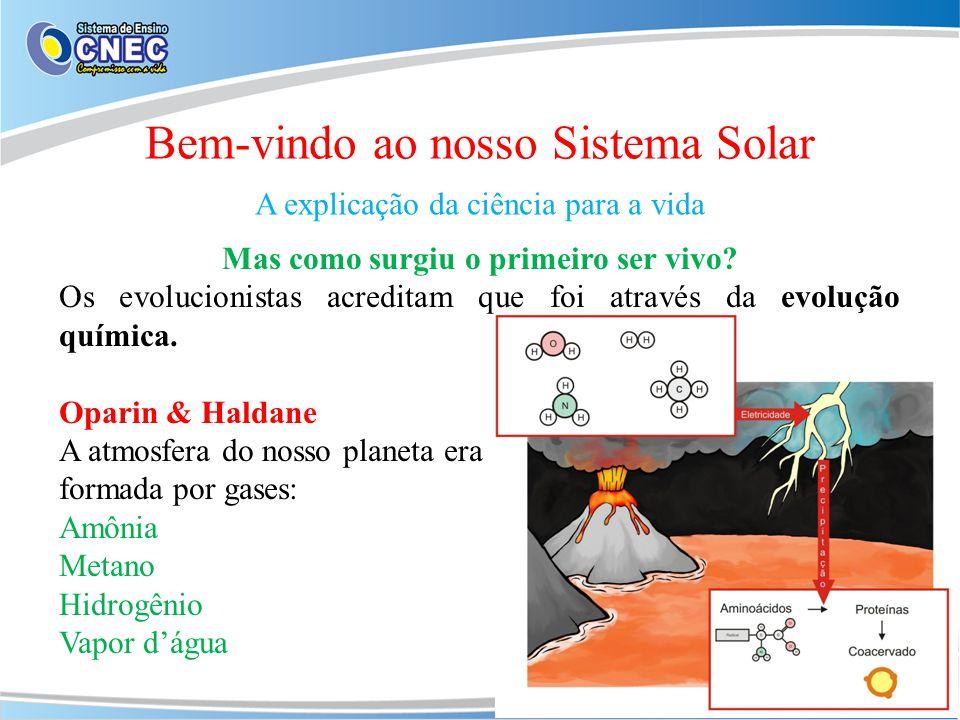 Bem-vindo ao nosso Sistema Solar A explicação da ciência para a vida Experimentos Stanley L.