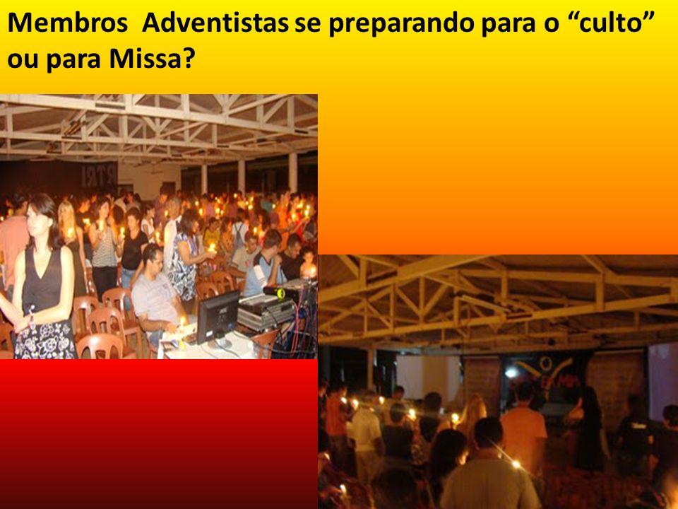 Membros Adventistas se preparando para o culto ou para Missa?