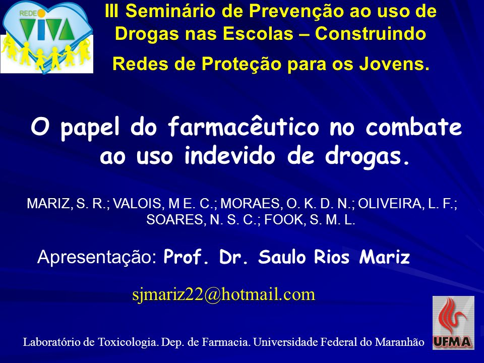 III Seminário de Prevenção ao uso de Drogas nas Escolas – Construindo Redes de Proteção para os Jovens. O papel do farmacêutico no combate ao uso inde