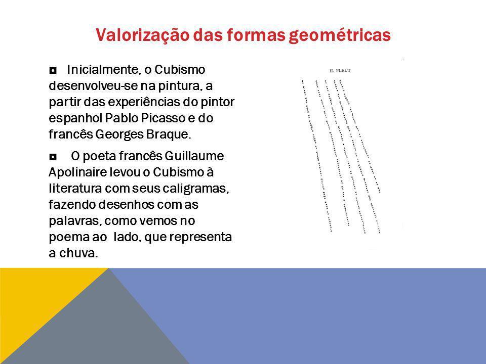 Valorização das formas geométricas Inicialmente, o Cubismo desenvolveu-se na pintura, a partir das experiências do pintor espanhol Pablo Picasso e do