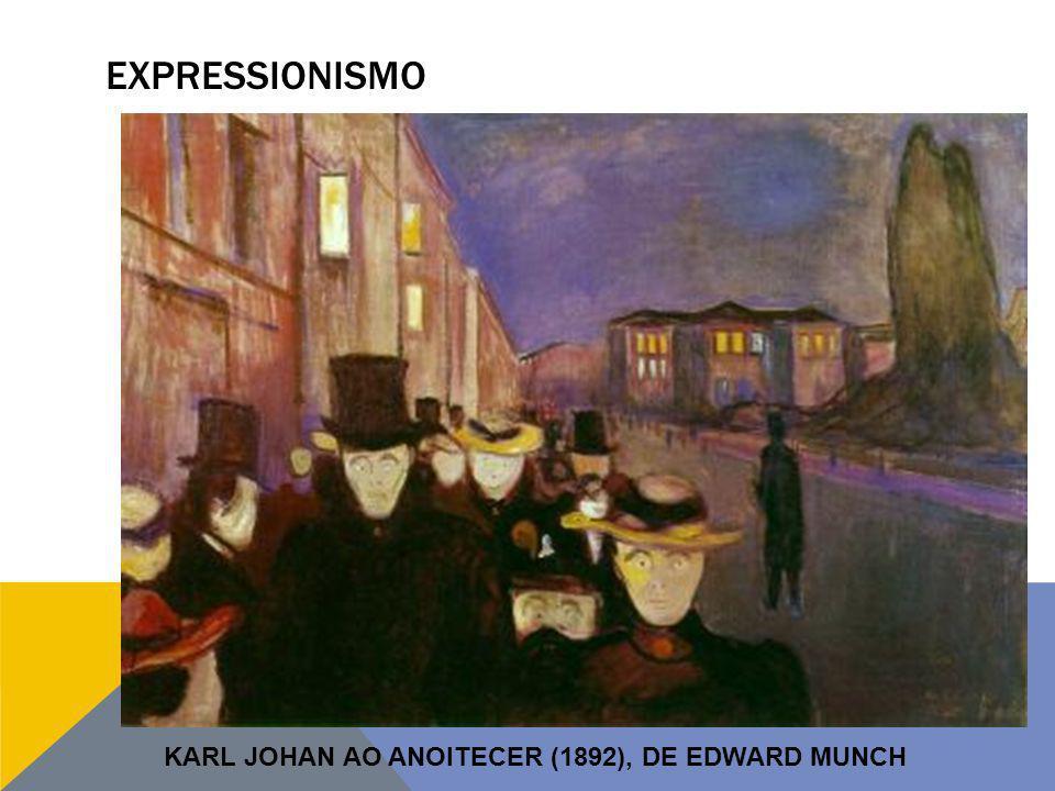 EXPRESSIONISMO KARL JOHAN AO ANOITECER (1892), DE EDWARD MUNCH