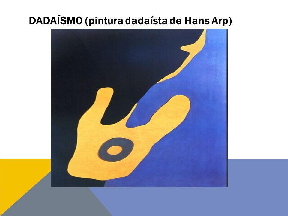 DADAÍSMO (pintura dadaísta de Hans Arp)
