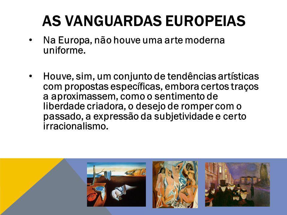 Na Europa, não houve uma arte moderna uniforme. Houve, sim, um conjunto de tendências artísticas com propostas específicas, embora certos traços a apr