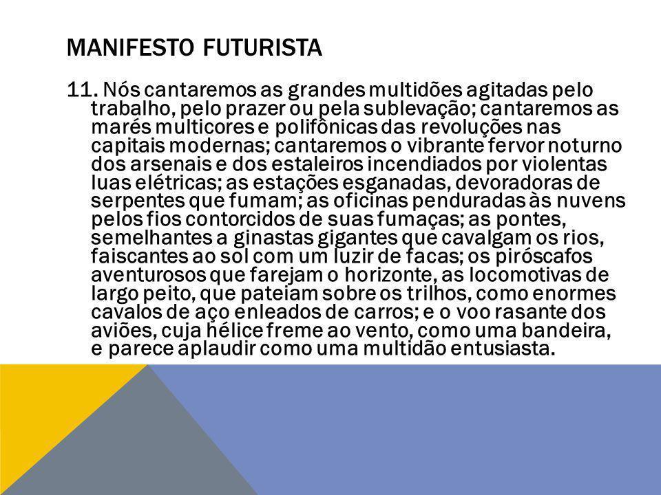 O FUTURISMO Após a publicação do Manifesto Futurista, que define o perfil psicológico do movimento, Marinetti lançou, em 1912, o Manifesto Técnico da Literatura Futurista, cujas propostas representam uma verdadeira revolução literária.