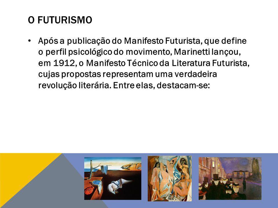 O FUTURISMO Após a publicação do Manifesto Futurista, que define o perfil psicológico do movimento, Marinetti lançou, em 1912, o Manifesto Técnico da