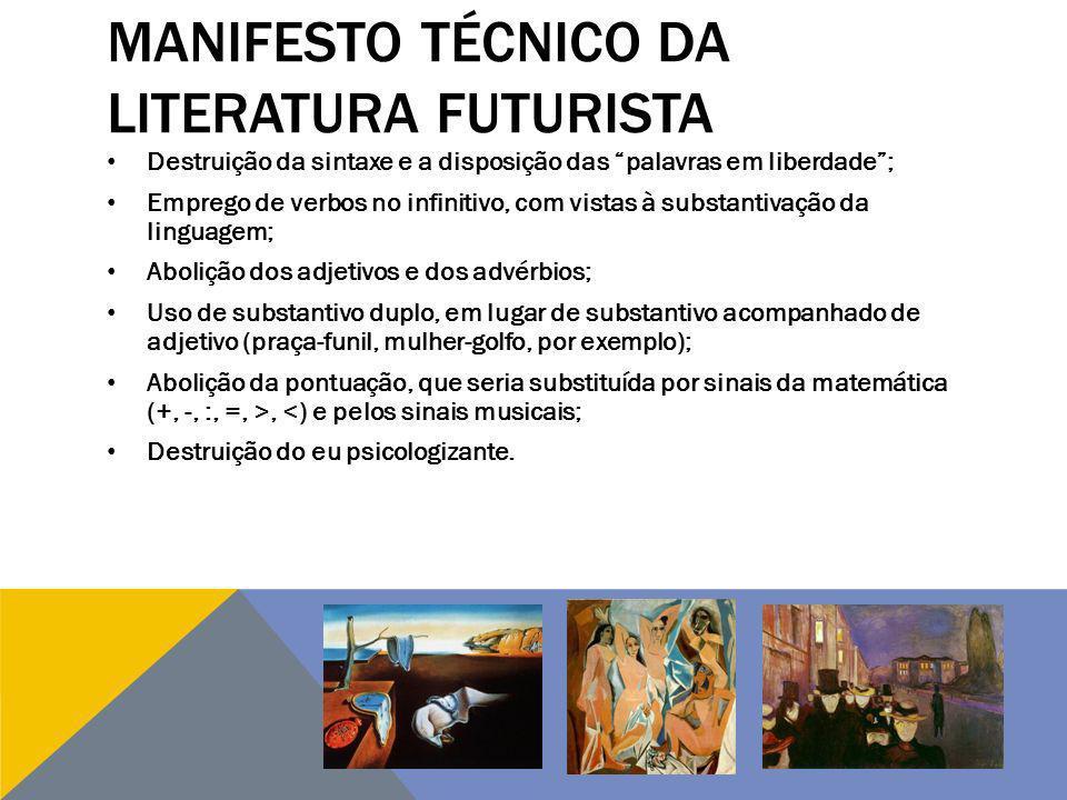 FUTURISMO – no Futurismo, predomina uma vontade de abolir o passado, começar tudo de novo e reformular temas e técnicas da arte.