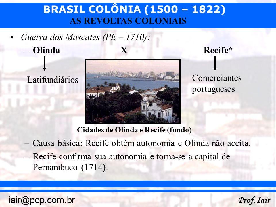 BRASIL COLÔNIA (1500 – 1822) Prof. Iair iair@pop.com.br AS REVOLTAS COLONIAIS RUÍNAS DE SÃO MIGUEL: