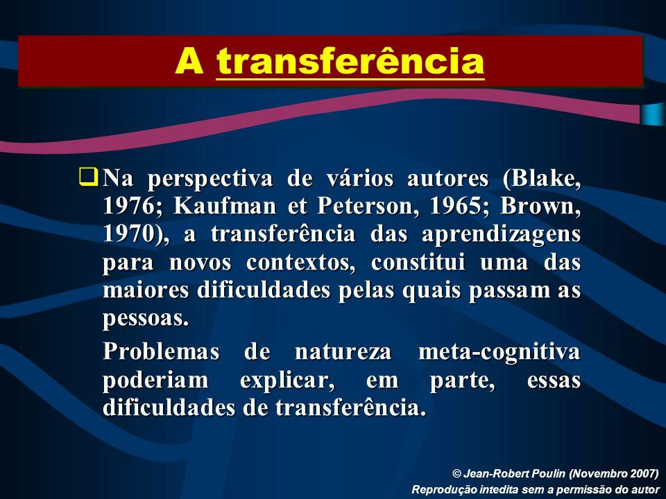 A transferência © Jean-Robert Poulin (Novembro 2007) Reprodução intedita sem a permissão do autor Na perspectiva de vários autores (Blake, 1976; Kaufm