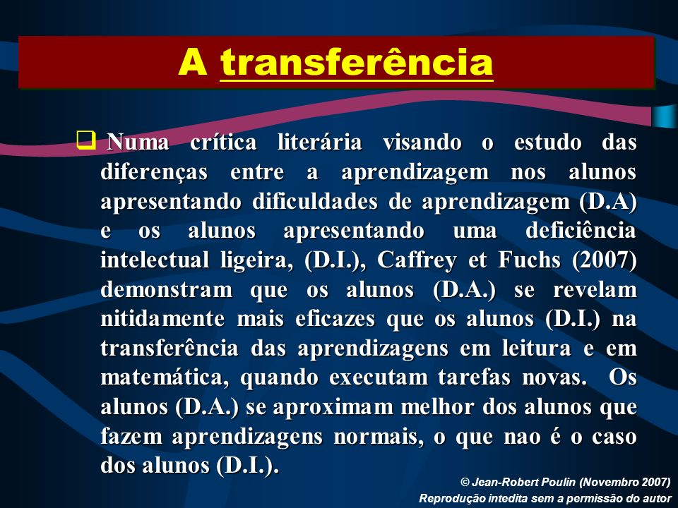 A transferência © Jean-Robert Poulin (Novembro 2007) Reprodução intedita sem a permissão do autor Numa crítica literária visando o estudo das diferenç