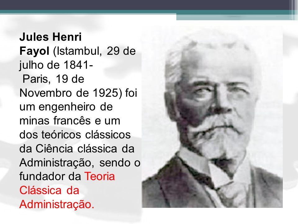 Jules Henri Fayol (Istambul, 29 de julho de 1841- Paris, 19 de Novembro de 1925) foi um engenheiro de minas francês e um dos teóricos clássicos da Ciê