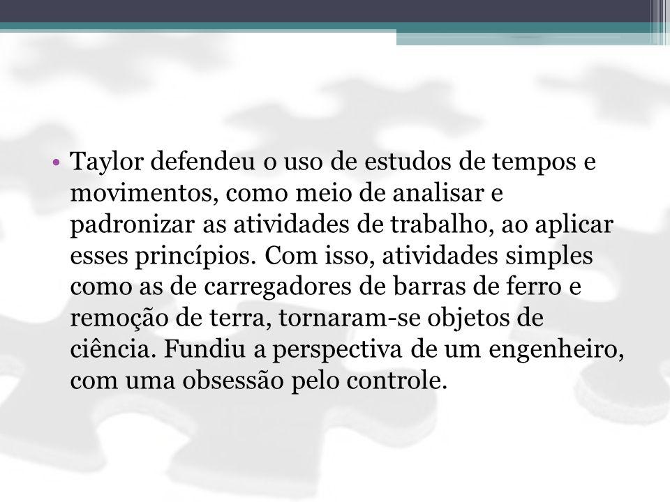 Taylor defendeu o uso de estudos de tempos e movimentos, como meio de analisar e padronizar as atividades de trabalho, ao aplicar esses princípios. Co