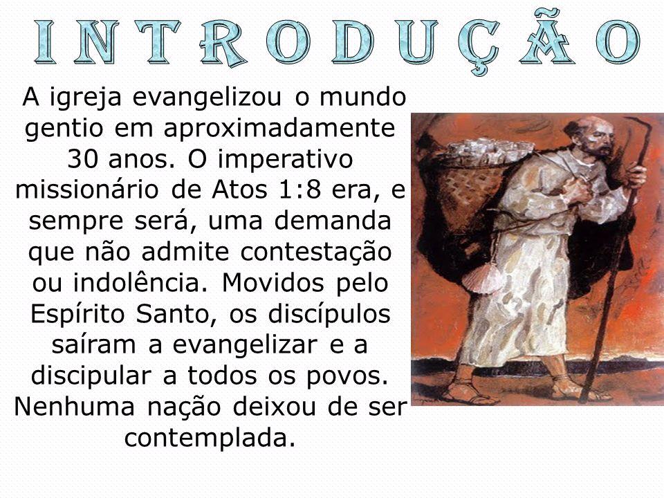 A igreja evangelizou o mundo gentio em aproximadamente 30 anos. O imperativo missionário de Atos 1:8 era, e sempre será, uma demanda que não admite co