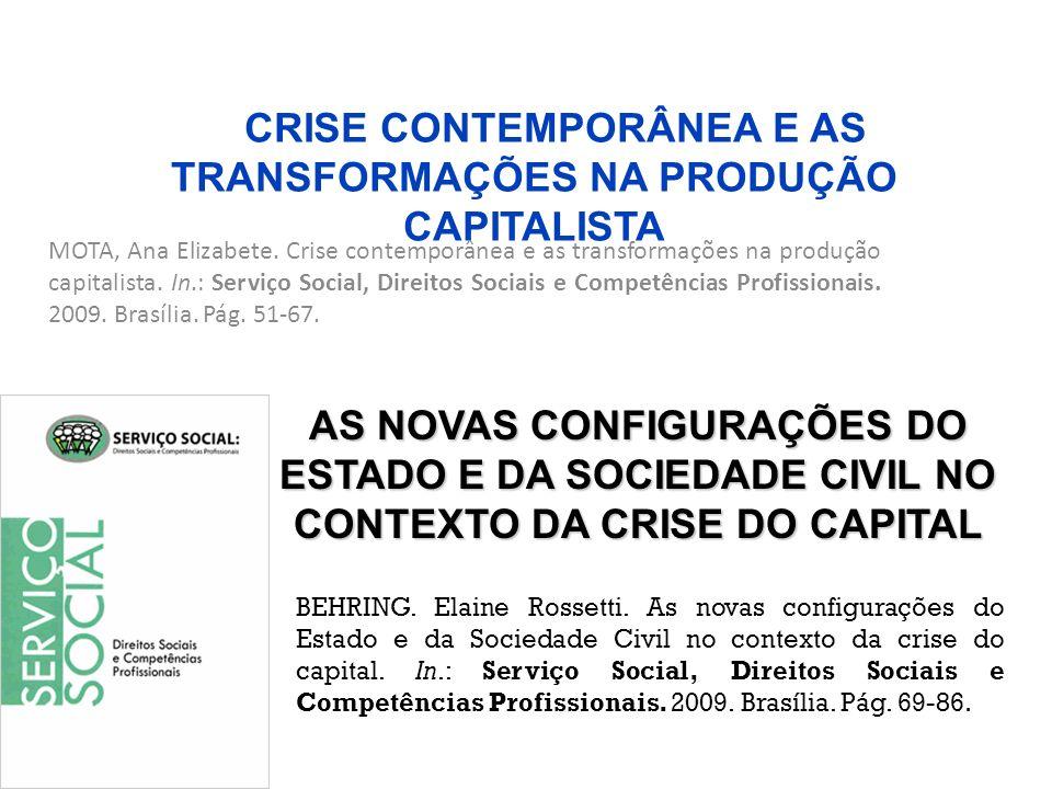 CRISE CONTEMPORÂNEA E AS TRANSFORMAÇÕES NA PRODUÇÃO CAPITALISTA MOTA, Ana Elizabete. Crise contemporânea e as transformações na produção capitalista.