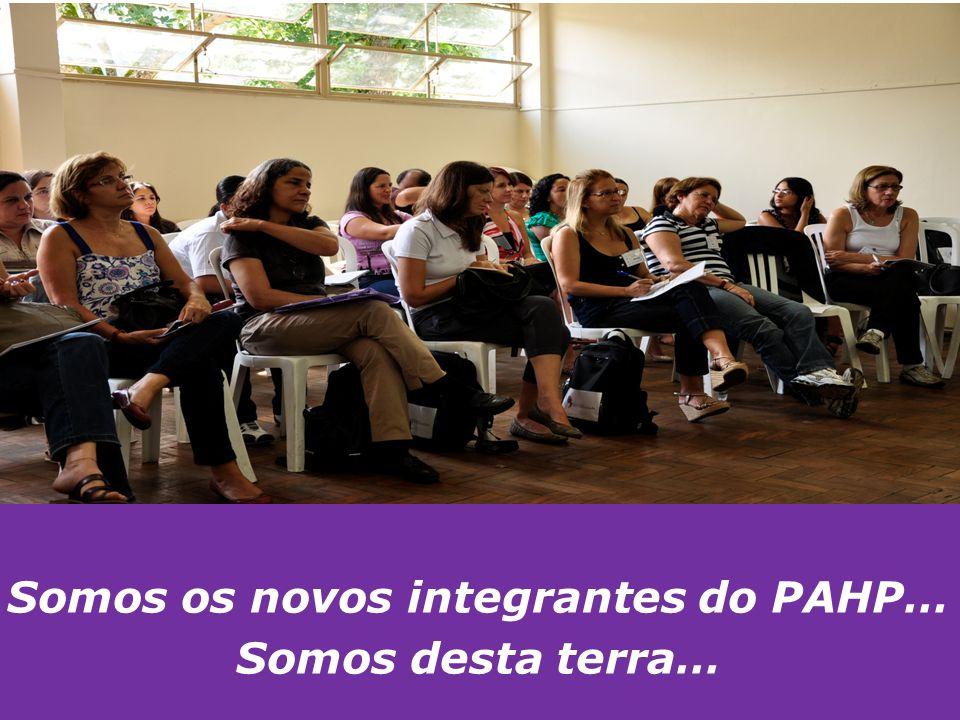 Somos os novos integrantes do PAHP… Somos desta terra…