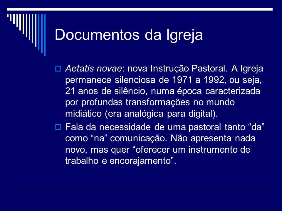 Documentos da Igreja Aetatis novae: nova Instrução Pastoral. A Igreja permanece silenciosa de 1971 a 1992, ou seja, 21 anos de silêncio, numa época ca