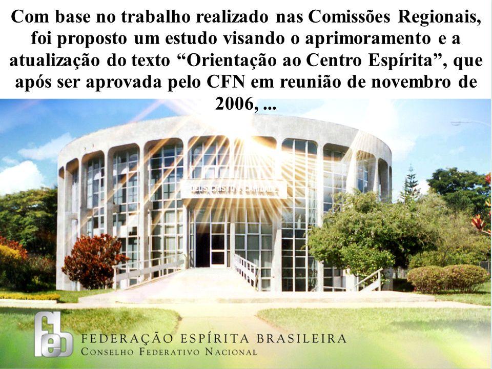 Abril de 2007: Elaborado com o objetivo de orientar e colaborar com os Centros e demais instituições espíritas na realização de seus nobres propósitos