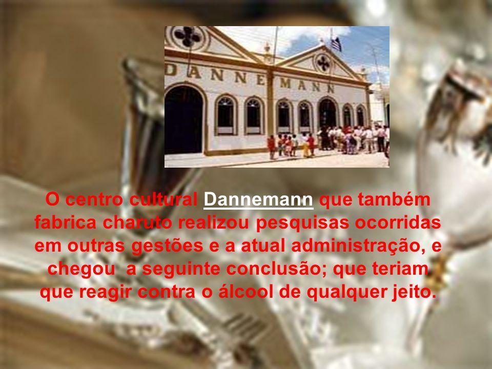 O centro cultural Dannemann que também fabrica charuto realizou pesquisas ocorridas em outras gestões e a atual administração, e chegou a seguinte con