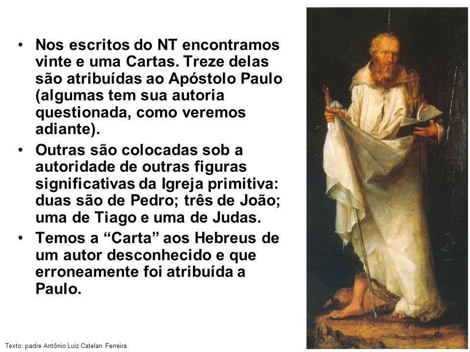 Texto: padre Antônio Luiz Catelan Ferreira Nos escritos do NT encontramos vinte e uma Cartas. Treze delas são atribuídas ao Apóstolo Paulo (algumas te