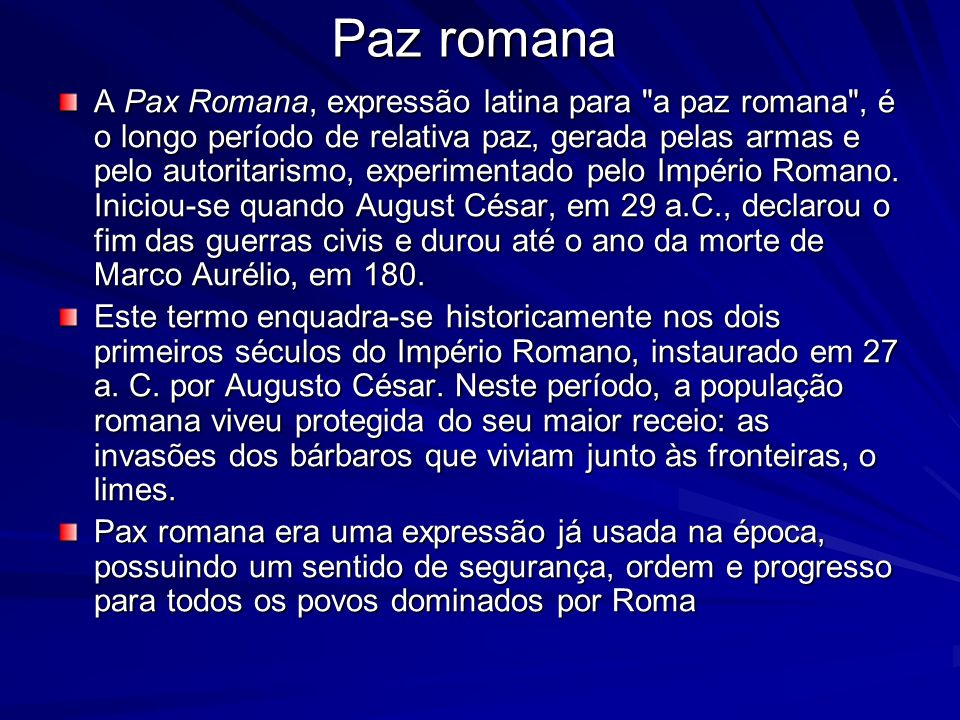 Paz romana A Pax Romana, expressão latina para