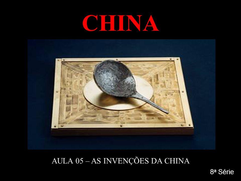 CHINA AULA 05 – AS INVENÇÕES DA CHINA 8 a Série