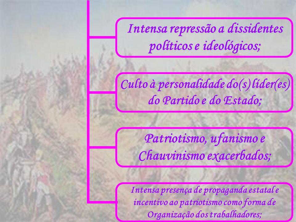 Intensa repressão a dissidentes políticos e ideológicos; Culto à personalidade do(s) líder(es) do Partido e do Estado; Patriotismo, ufanismo e Chauvin