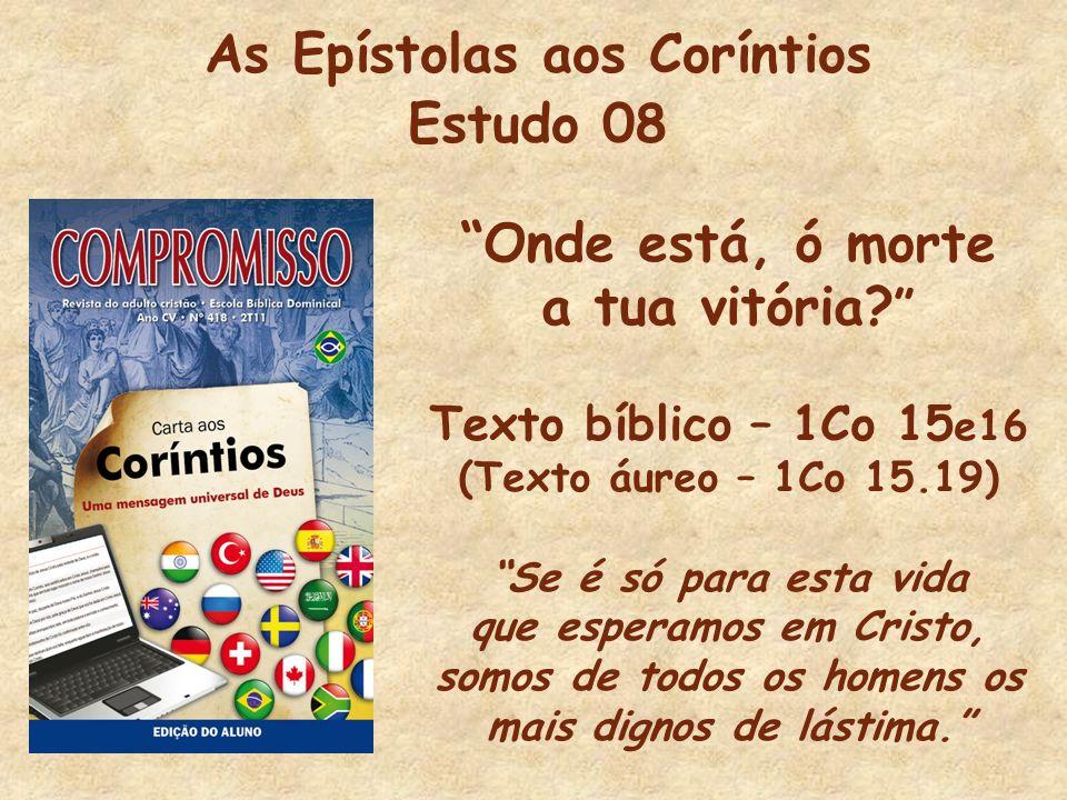 As Epístolas aos Coríntios Introdução (I) O apóstolo aproxima-se do fim da carta que estava escrevendo.
