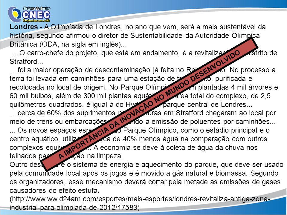 Londres - A Olimpíada de Londres, no ano que vem, será a mais sustentável da história, segundo afirmou o diretor de Sustentabilidade da Autoridade Olí