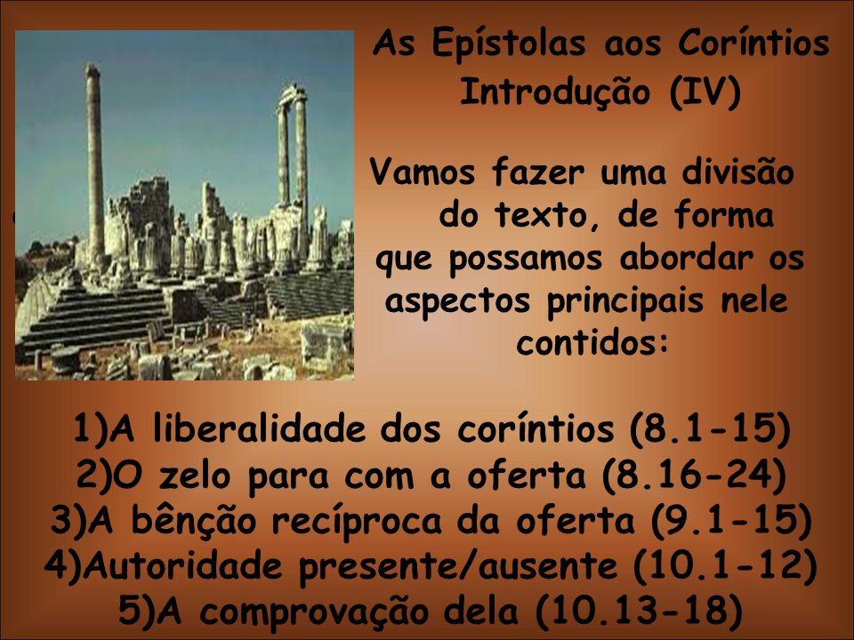As Epístolas aos Coríntios Introdução (IV) Vamos fazer uma divisão dodo texto, de forma que possamos abordar os aspectos principais nele contidos: 1)A