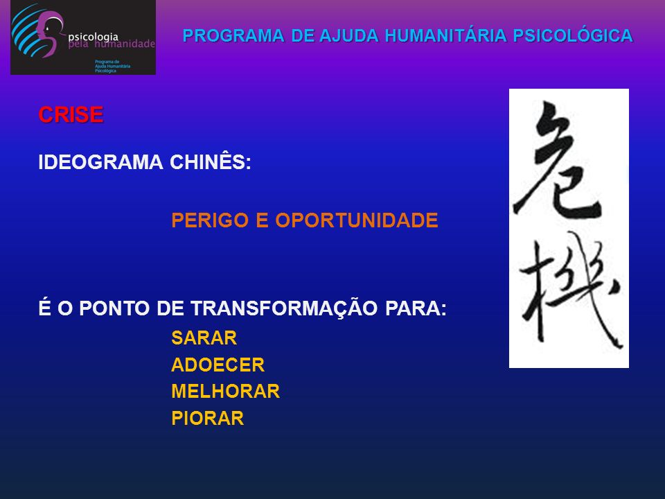 PROGRAMA DE AJUDA HUMANITÁRIA PSICOLÓGICA OFERECER AOS PROFISSIONAIS QUE TRATAM DE PESSOAS DANIFICADAS PELAS TRAGÉDIAS NATURAIS, RECURSOS TEÓRICO-TÉCNICOS PARA DAR-LHES A ASSISTÊNCIA PSICOLÓGICA NECESSÁRIA PARA ALIVIAR O SOFRIMENTO CAUSADO PELO EVENTO TRAUMÁTICO, PARA QUE ESTE SEJA MELHOR ELABORADO E, ASSIM, EVITAR POSSÍVEIS TRANSTORNOS DE ESTRESSES PÓS TRAUMÁTICOS.