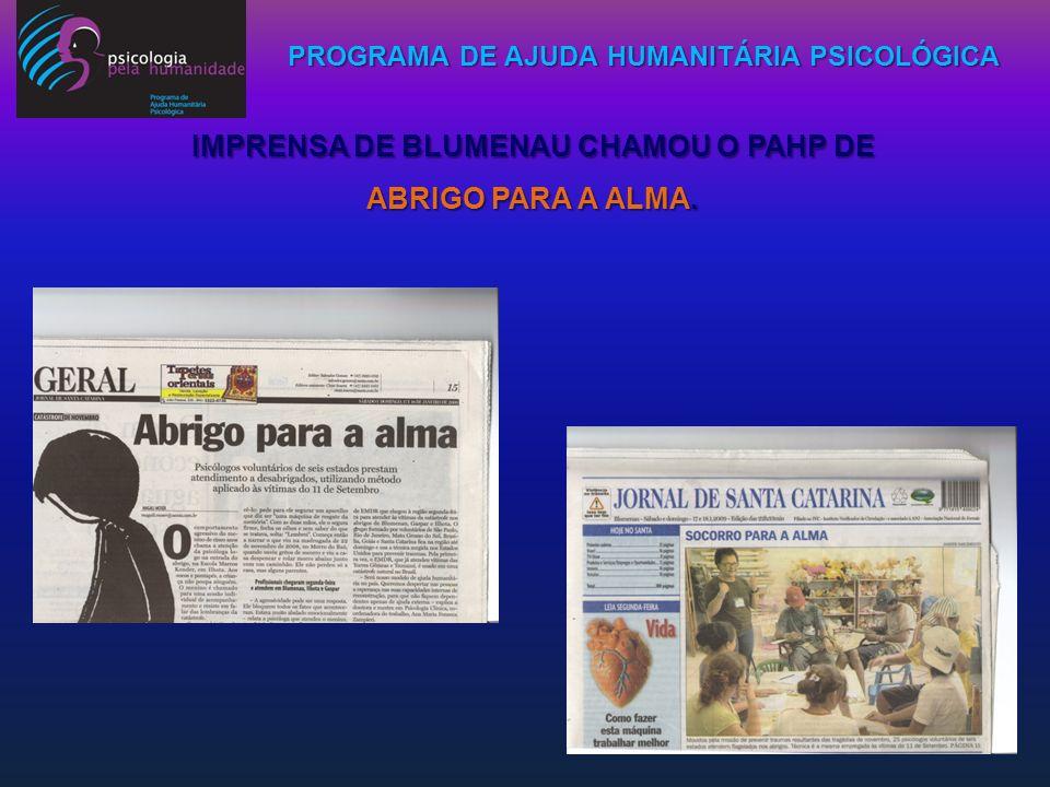 PROGRAMA DE AJUDA HUMANITÁRIA PSICOLÓGICA IMPRENSA DE BLUMENAU CHAMOU O PAHP DE ABRIGO PARA A ALMA.