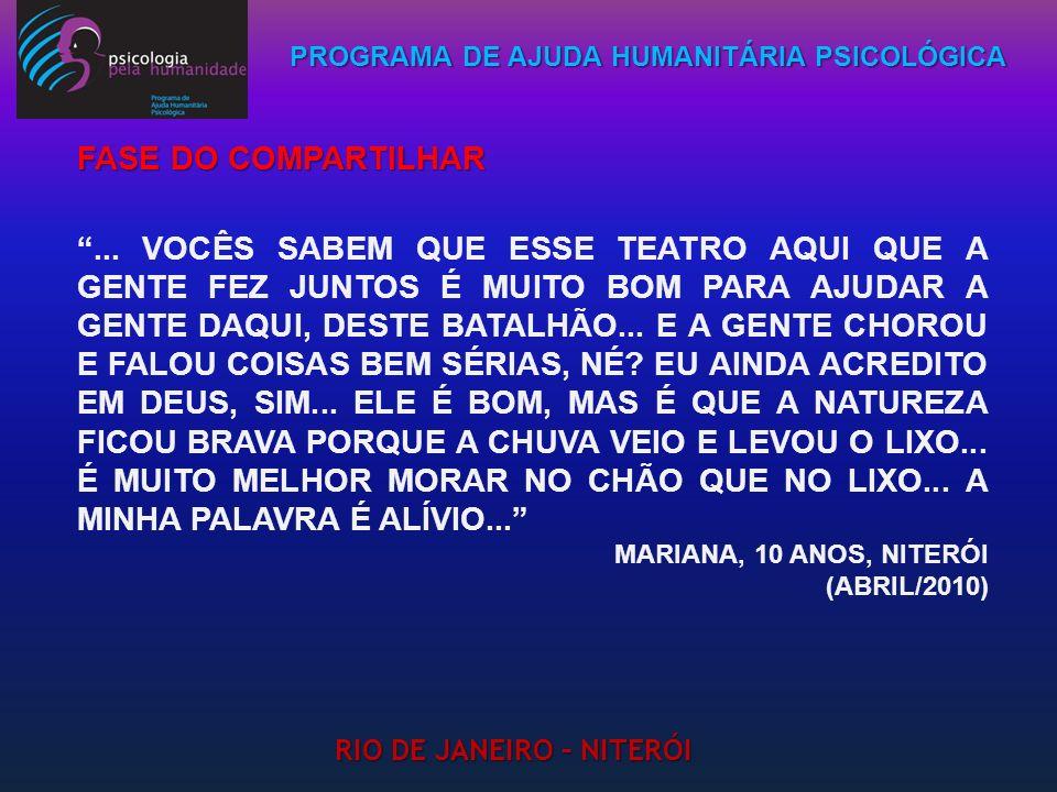 PROGRAMA DE AJUDA HUMANITÁRIA PSICOLÓGICA RIO DE JANEIRO – NITERÓI FASE DO COMPARTILHAR... VOCÊS SABEM QUE ESSE TEATRO AQUI QUE A GENTE FEZ JUNTOS É M