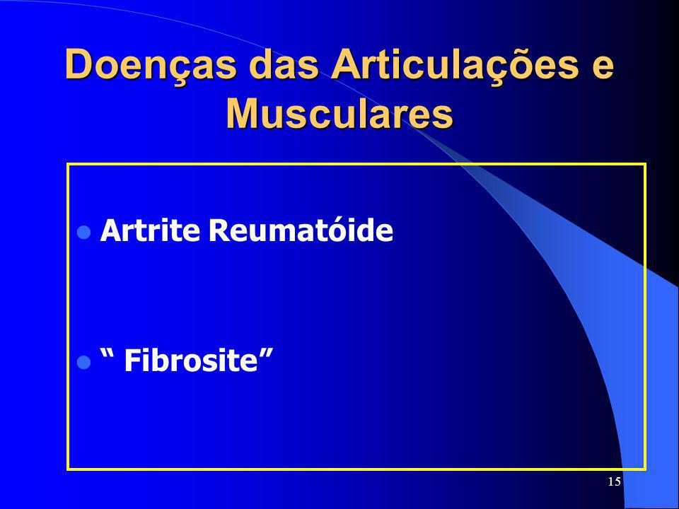 15 Doenças das Articulações e Musculares Artrite Reumatóide Fibrosite