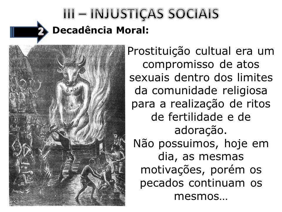 Decadência Moral: Prostituição cultual era um compromisso de atos sexuais dentro dos limites da comunidade religiosa para a realização de ritos de fer