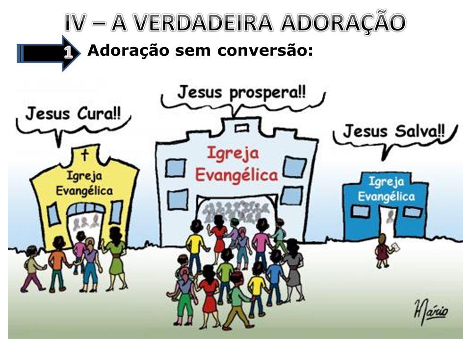 Adoração sem conversão: