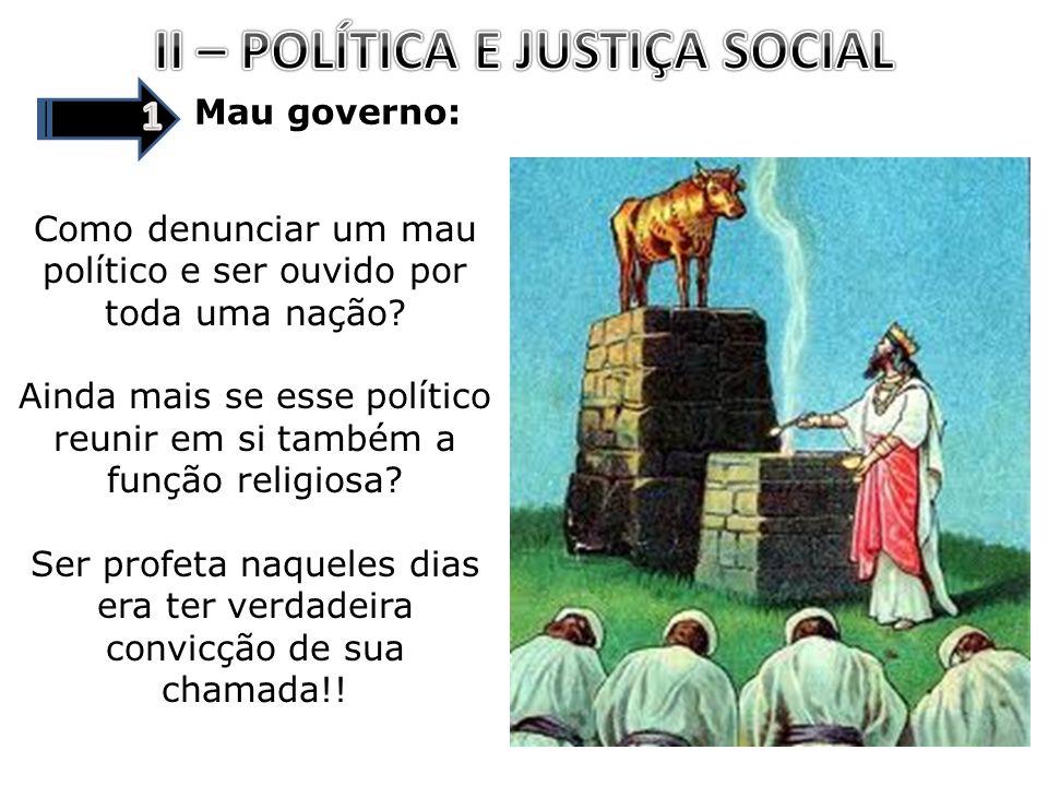 Mau governo: Como denunciar um mau político e ser ouvido por toda uma nação? Ainda mais se esse político reunir em si também a função religiosa? Ser p