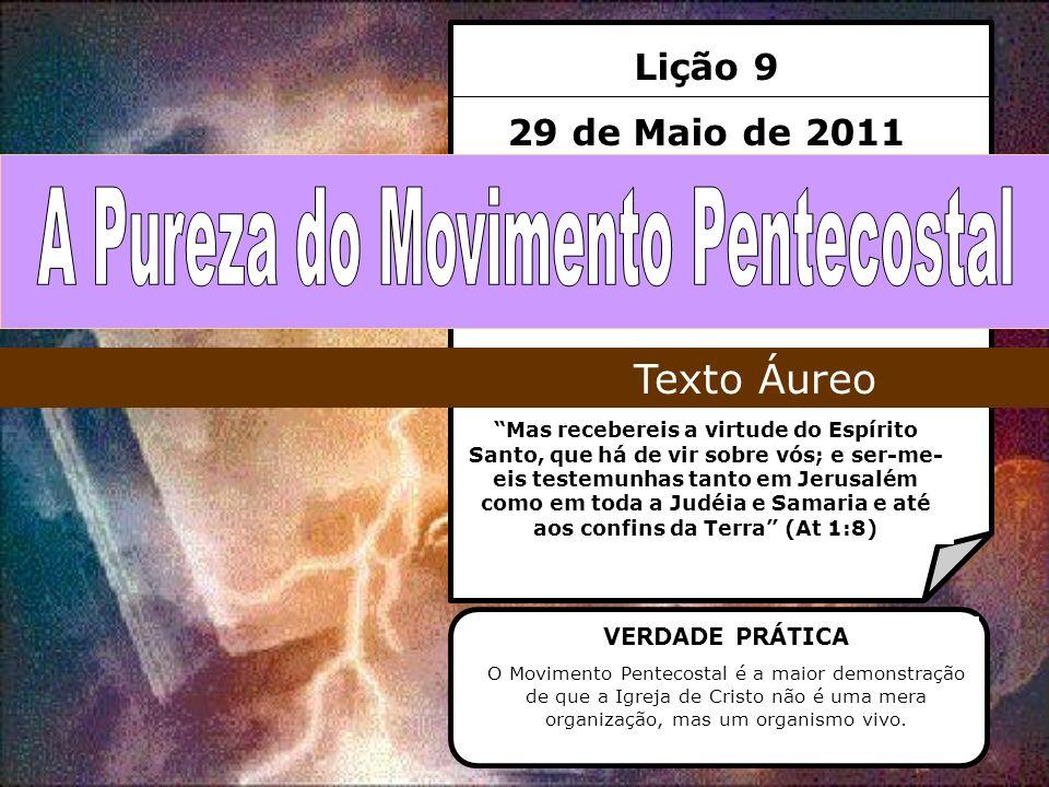 Lição 9 29 de Maio de 2011 Mas recebereis a virtude do Espírito Santo, que há de vir sobre vós; e ser-me- eis testemunhas tanto em Jerusalém como em t