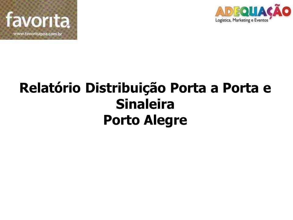 Relatório Distribuição Porta a Porta e Sinaleira Porto Alegre