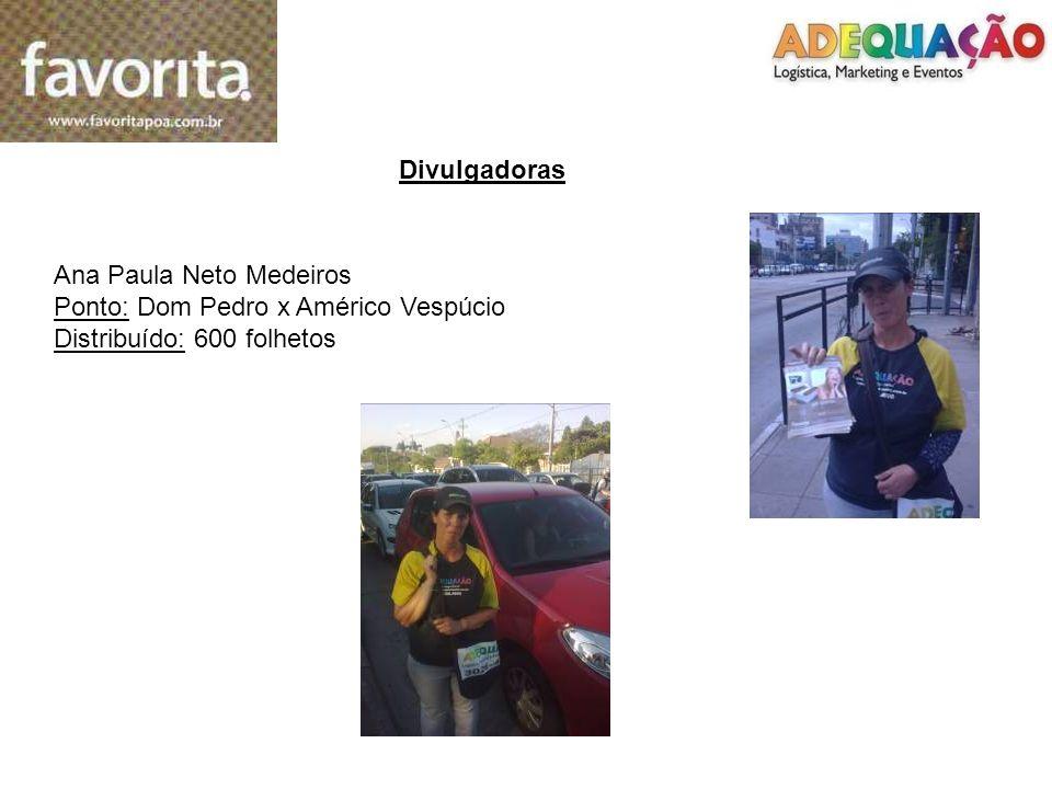 Divulgadoras Ana Paula Neto Medeiros Ponto: Dom Pedro x Américo Vespúcio Distribuído: 600 folhetos