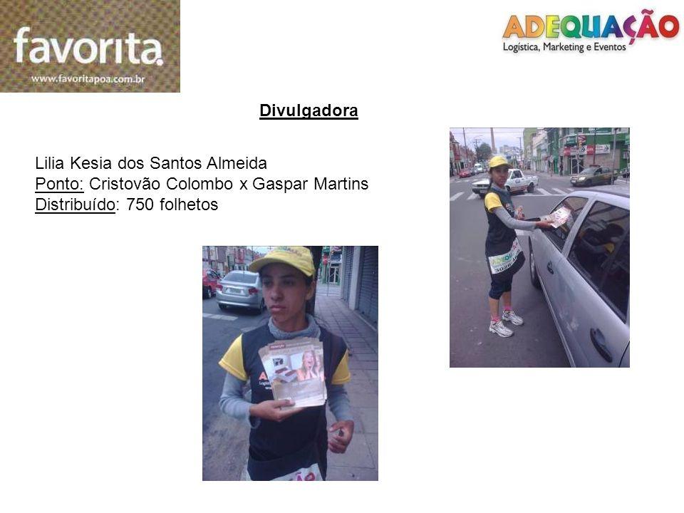 Divulgadora Lilia Kesia dos Santos Almeida Ponto: Cristovão Colombo x Gaspar Martins Distribuído: 750 folhetos