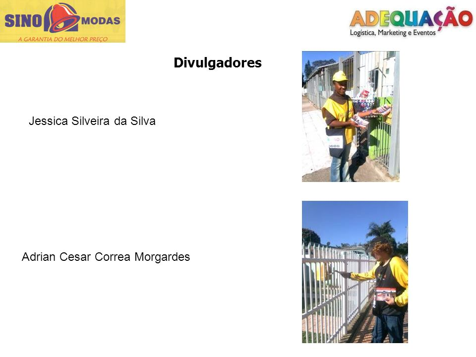 Divulgadores Jessica Silveira da Silva Adrian Cesar Correa Morgardes