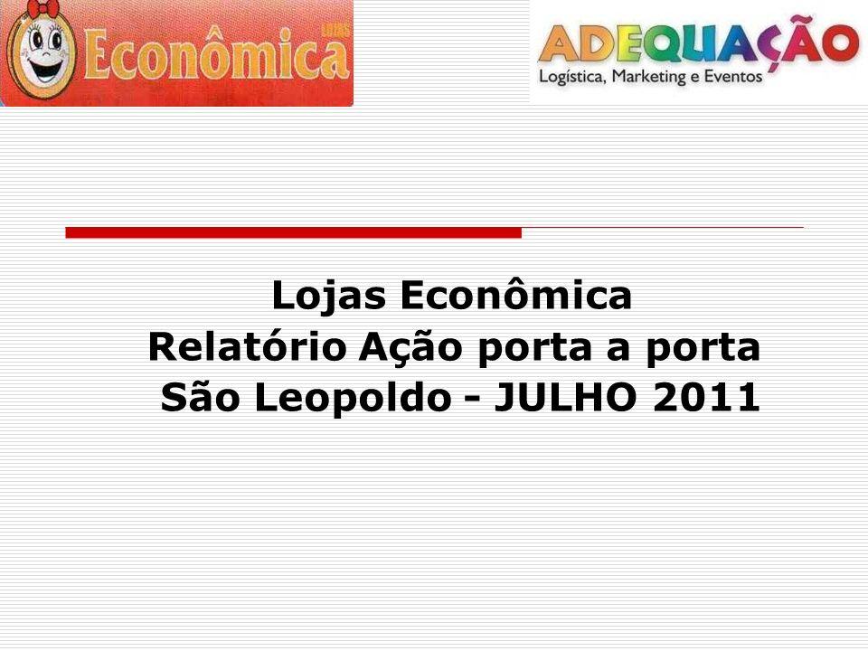 Lojas Econômica Relatório Ação porta a porta São Leopoldo - JULHO 2011