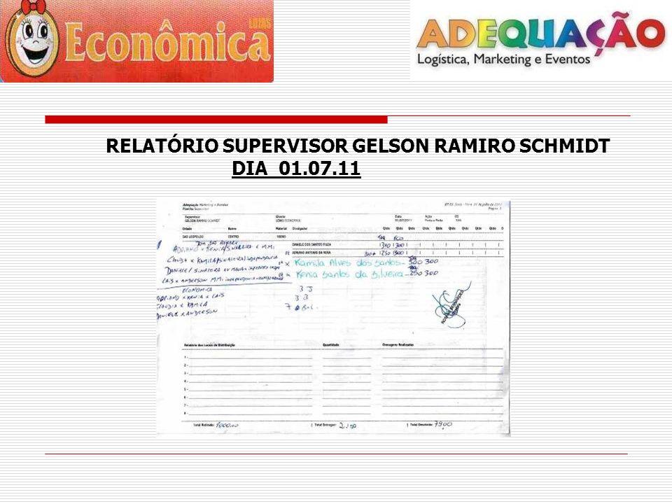 RELATÓRIO SUPERVISOR GELSON RAMIRO SCHMIDT DIA 01.07.11