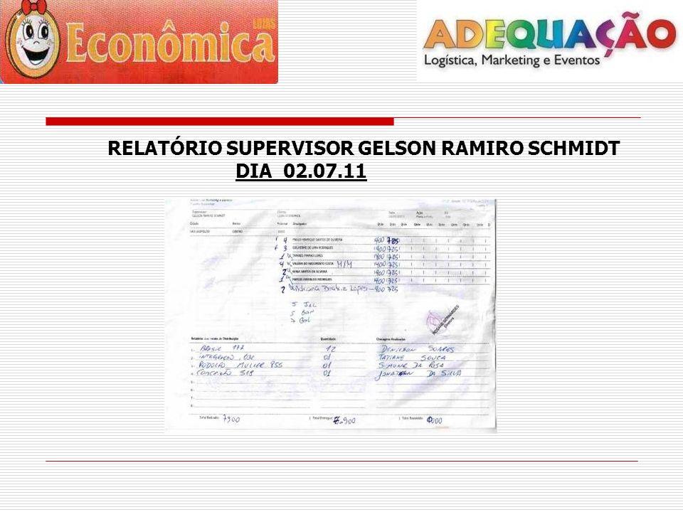 RELATÓRIO SUPERVISOR GELSON RAMIRO SCHMIDT DIA 02.07.11