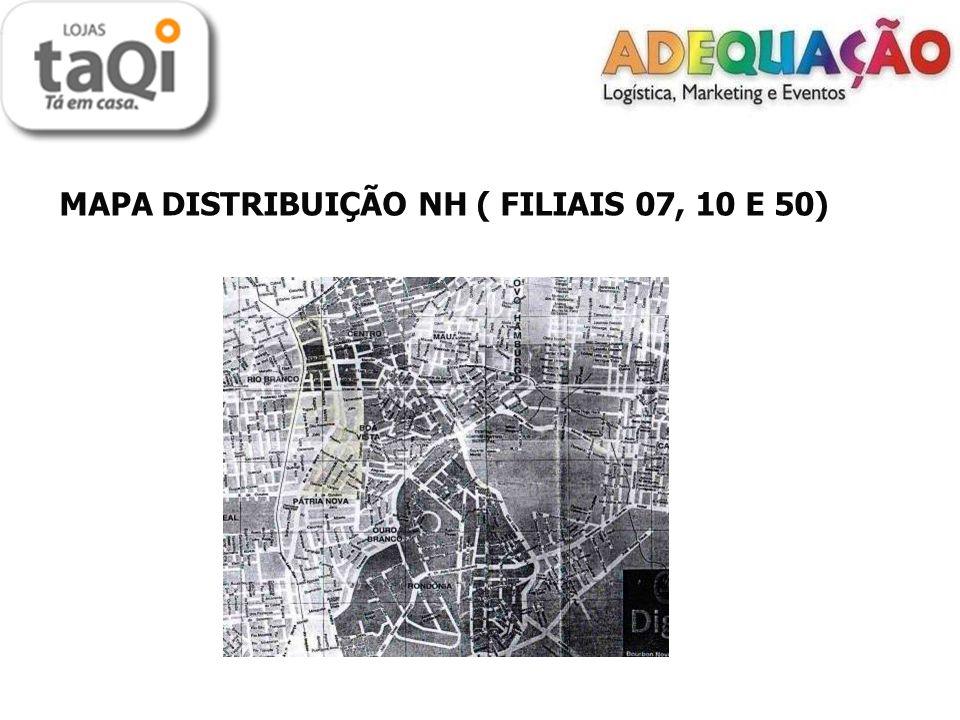 MAPA DISTRIBUIÇÃO NH ( FILIAIS 07, 10 E 50)