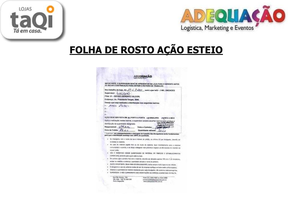 LOCAIS DE DISTRIBUIÇÃO TAQUARA - O material foi distribuído no porta a porta no dia 14/07/2011, mas só chegou na loja as 15:00h.