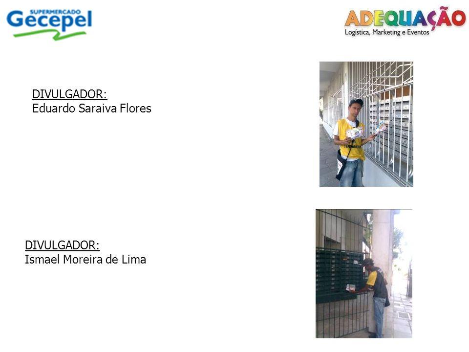 DIVULGADOR: Eduardo Saraiva Flores DIVULGADOR: Ismael Moreira de Lima