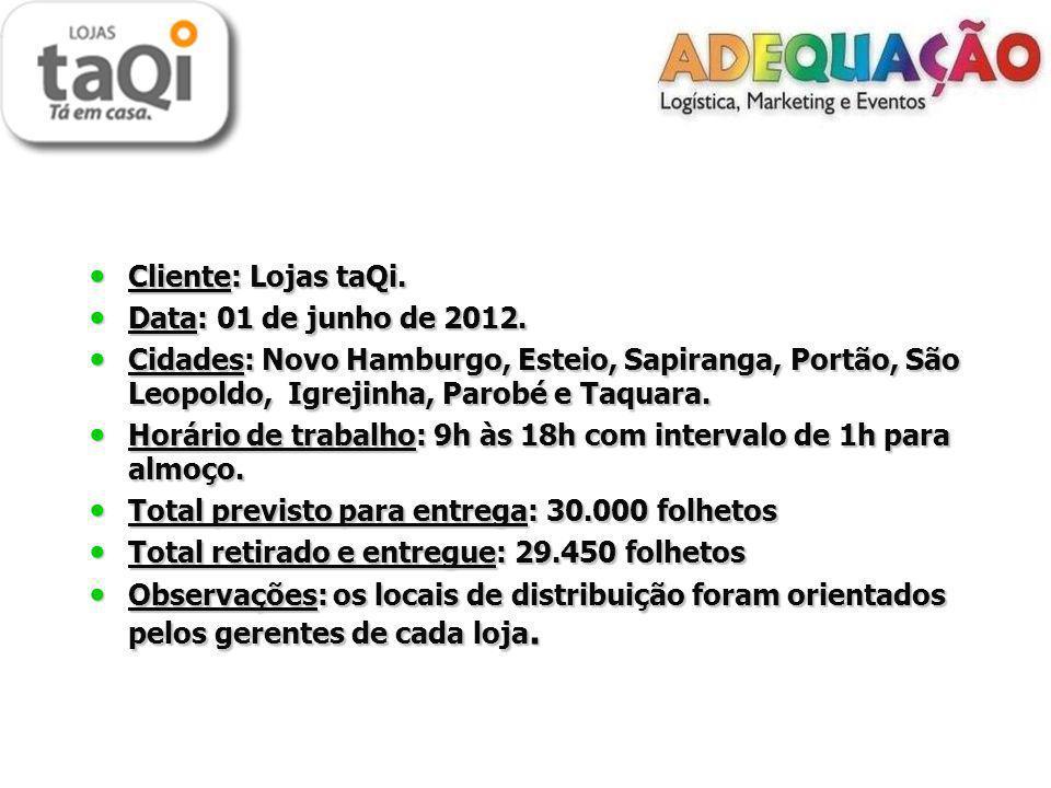 Cliente: Lojas taQi.Cliente: Lojas taQi. Data: 01 de junho de 2012.